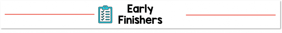 Early Finishers