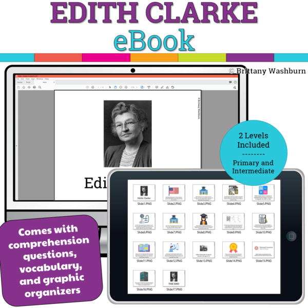 Introduce a lesson on the history of technology with this eBook that goes over the life of Edith Clarke, who was the first female Electrical Engineer to graduate from MIT. Great for a warm up activity in the computer lab or classroom. Share the PDF with students for a paperless experience or print the nonfiction text out as a booklet.